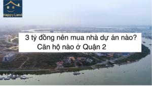 Có 3 tỷ đồng nên mua nhà tại dự án nào ở bán đảo Thủ Thiêm?