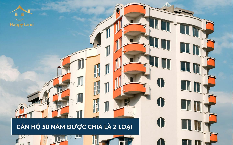 Có 2 dạng căn hộ 50 năm là căn hộ có sổ hồng 50 năm và căn hộ cho thuê 50 năm