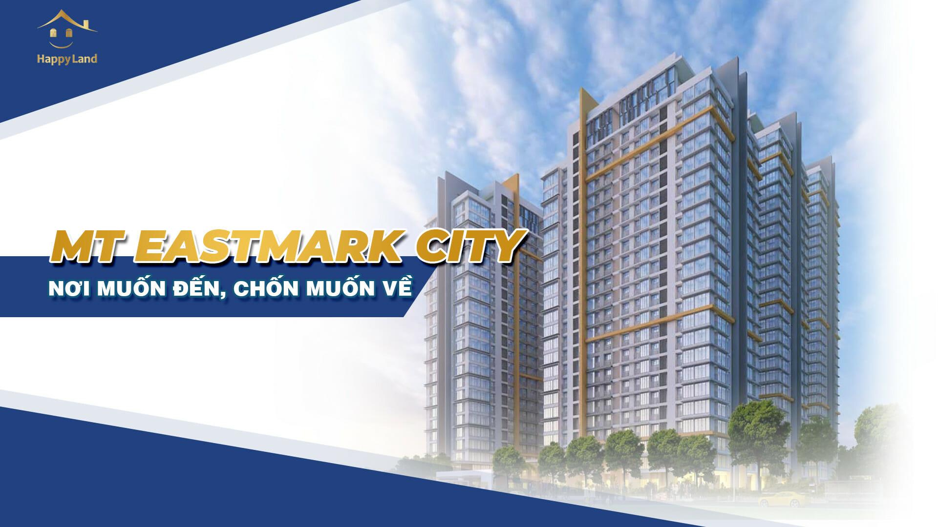 Dự án MT Eastmark City sở hữu vị trí đẹp, căn hộ có diện tích lý tưởng và đa dạng về diện tích từ 1-3 phòng ngủ